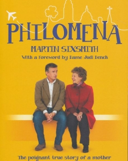 Martin Sixsmith: Philomena: The true story of a mother and the son she had to give away