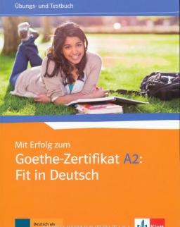 Mit Erfolg zum Goethe-Zertifikat A2: Fit in Deutsch Übungs- und Testbuch
