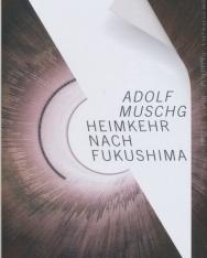 Adolf Muschg: Heimkehr nach Fukushima