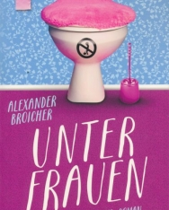 Alexander Broicher: Unter Frauen