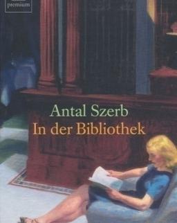 Szerb Antal: In der Bibliothek (Szerelem a palackban német nyelven)