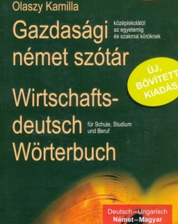 Gazdasági német szótár Német-magyar / magyar-német (Wirtschaftsdeutsch Wörterbuch)