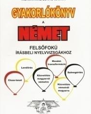 Gyakorlókönyv a Német Felsőfokú Irásbeli Nyelvvizsgákhoz