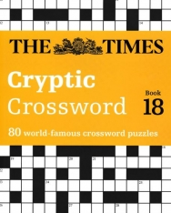 The Times Cryptic Crossword Book 18 - 80 of the world's most famous crossword puzzles