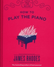 James Rhodes: How to Play the Piano