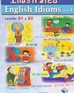 Illustrated English Idioms Book 1 Levels B1 & B2 Teacher's Book