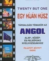 Twenty but One - Egy híján húsz társalgási témakör az angol alap-, közép-, és felsőfokú nyelvvizsgák