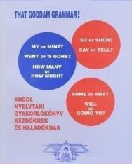 That Goddam Grammar! - Angol nyelvtani gyakorlókönyv kezdőknek és haladóknak
