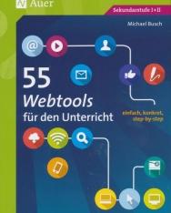 55 Webtools für den Unterricht: einfach, konkret, step-by-step