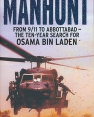 Peter Bergen: Manhunt - from 9/11 to Abottabad - The Ten-Year Search of Osama Bin Laden