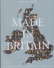 Adrian Sykes: Made in Britain - The man and women who shaped the modern world