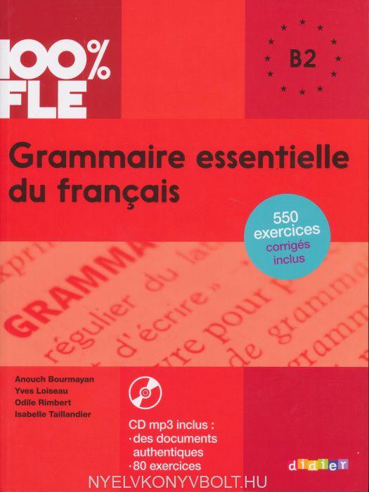 100% FLE - Grammaire essentielle du français niv. B2 - Livre + CD