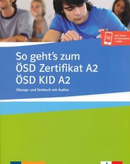 So geht's zum Zertifikat ÖSD A2 / ÖSD KID A2: Übungs- und Testbuch mit Audios