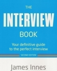 The Interview Book - Your Definitive Guide to the Perfect Interview - Second Edition