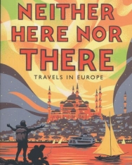 Bill Bryson: Neither Here, Nor There: Travels in Europe