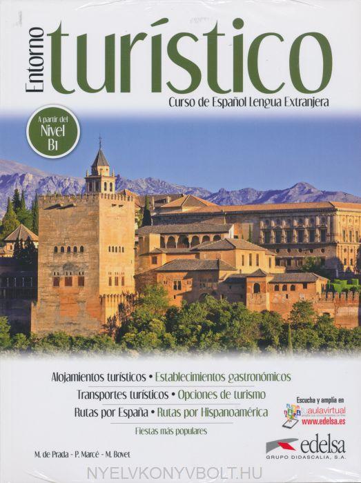 Entorno Turístico - Curso de Espanol Lengua Extranjera  - Libro del Alumno + Audio descargable