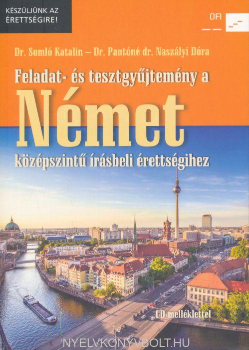 Feladat- és tesztgyűjtemény a német írásbeli érettségihez. Középszint. CD-melléklettel (NT-56510)