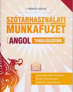 Szótárhasználati Munkafüzet - Angol Tanulószótár