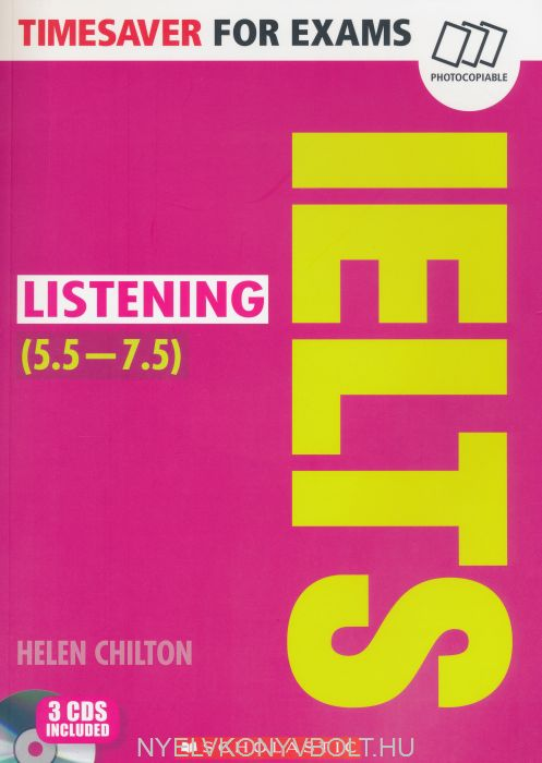 IELTS Listening 5.5-7.5 with 3 Audio CDs - Timesaver for Exams (Photocopiable exam practice resources)