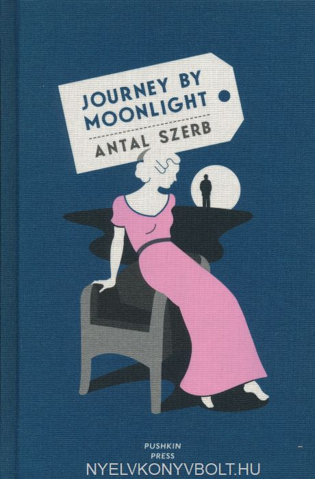 Szerb Antal: Journey by Moonlight (Deluxe Edition)