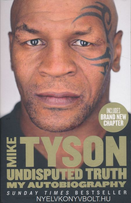 Mike Tyson: Undisputed Truth - My Autobiography