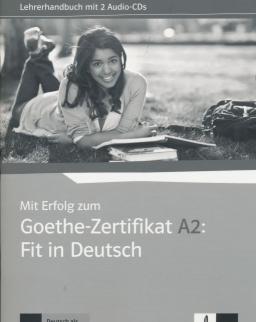 Mit Erfolg zum Goethe-Zertifikat A2: Fit in Deutsch Lehrerhandbuch