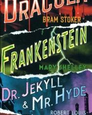 Shelley, Stoker, Stevenson :Frankeinstein, Dracula, Dr. Jekyll and Mr. Hyde
