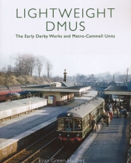 Leightweight DMUS - The Early Derby Works and Metro-Cammell Units