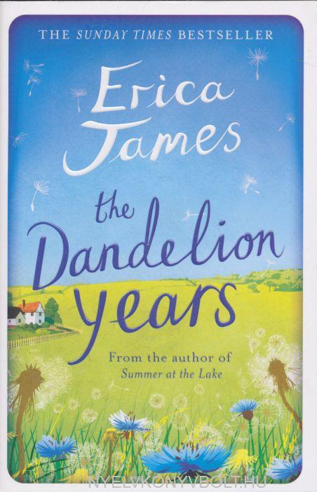 Erica James: The Dandelion Years