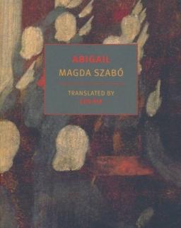 Szabó Magda: Abigail (Abigél angol nyelven)