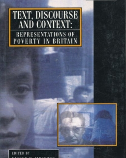 Text, Discourse and Context - Representations of Poverty in Britain