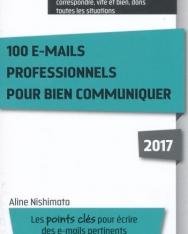 100 e-mails professionnels pour bien communiquer 2017