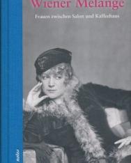 Heike Herrberg/Heidi Wagner: Wiener Melange - Frauen zwischen Salon und Kaffeehaus
