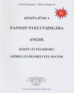 Készüljünk a Pannon Nyelvvizsgára - Angol - Közép- és Felsőfokú Szóbeli és Írásbeli Feladatok