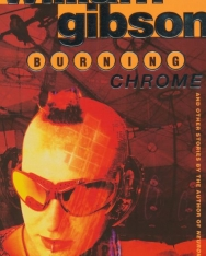 William Gibson: Burning Chrome