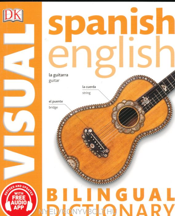 DK Spanish-English Visual Bilingual Dictionary 2017 with Free Audio App
