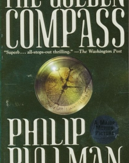 Philip Pullman: The Golden Compass - His Dark Materials Book 1
