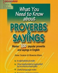 What You Need to Know about - Proverbs & Sayings