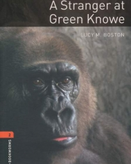 A Stranger at Green Knowe - Oxford Bookworms Library Level 2