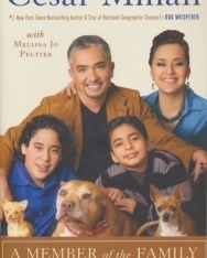 Cesar Millan: A Member of the Family - The Ultimate Guide to Living with a Happy, Healthy Dog