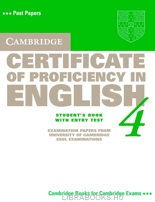Cambridge Certificate of Proficiency in English 4 Official Examination Past Papers Student's Book without Answers