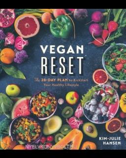 Kim-Julie Hansen: Vegan Reset - The 28-Day Plan to Kickstart Your Healthy Lifestyle