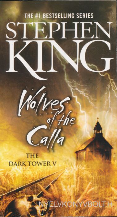 Stephen King:  Wolves of the Calla  (The Dark Tower, Book 5)