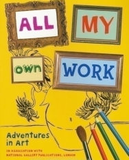 All my own work - Adventures in art