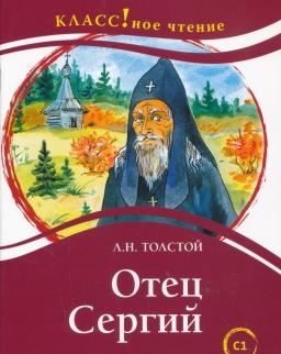 L.N. Tolstoj: Otets Sergij - Kniga dlja chtenija s zadanijami - Leksicheskij minimum — 12 000 slov (C1)