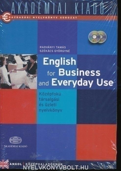 Gazdasági nyelvkönyv sorozat - English for Business and Everyday Use - Középfokú üzleti nyk + CD