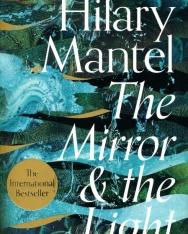 Hilary Mantel: The Mirror & the Light