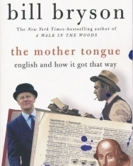Bill Bryson: The Mother Tongue - English and How it Got That Way