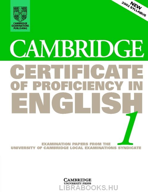 Cambridge Certificate of Proficiency in English 1 Official Examination Past Papers Student's Book without Answers