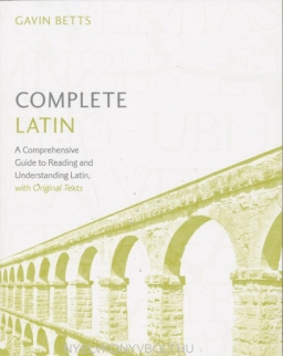 Teach Yourself - Complete Latin - A Comprehensive Guide to Reading and Understanding Latin, with Original Texts